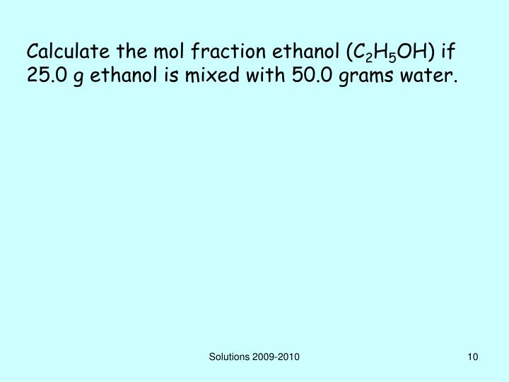 Calculate the mol fraction ethanol (C