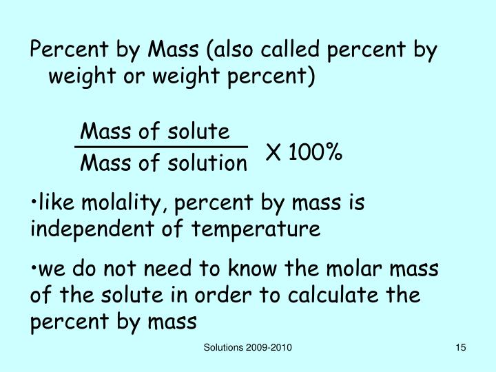 Percent by Mass (also called percent by weight or weight percent)