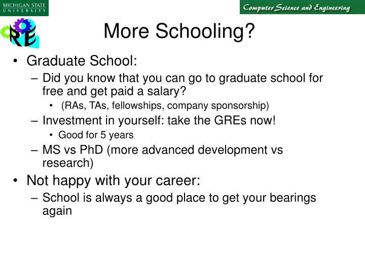 More Schooling?
