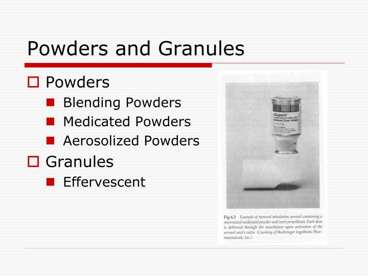 Powders and Granules