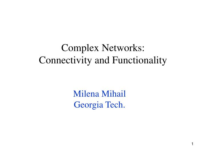 Complex networks connectivity and functionality