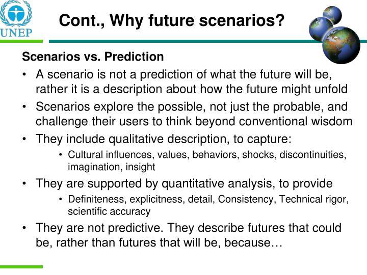 Cont., Why future scenarios?