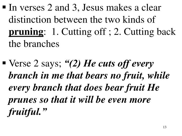In verses 2 and 3, Jesus makes a clear distinction between the two kinds of