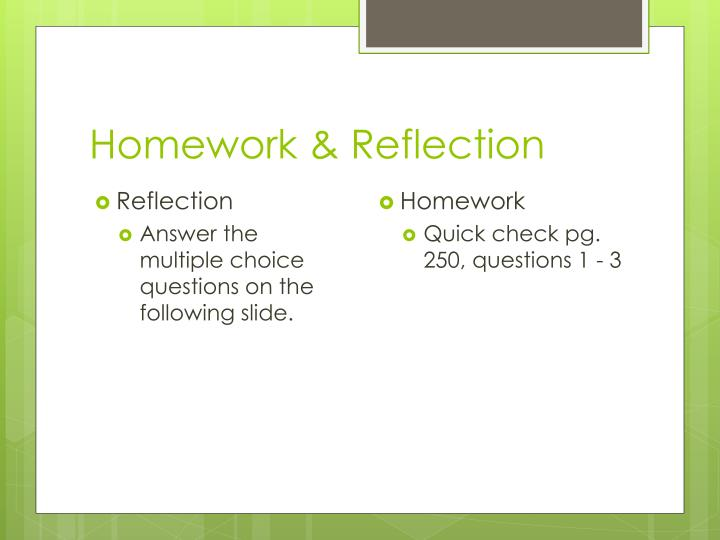 Homework & Reflection
