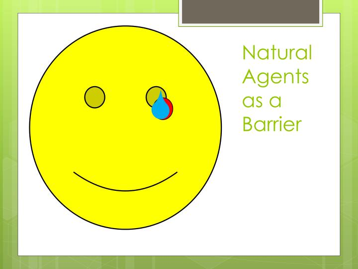 Natural Agents as a Barrier
