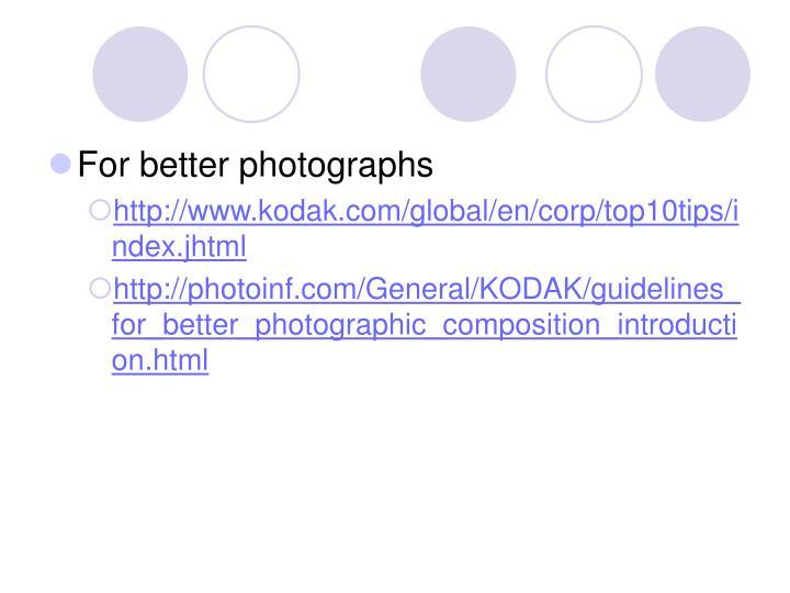 For better photographs