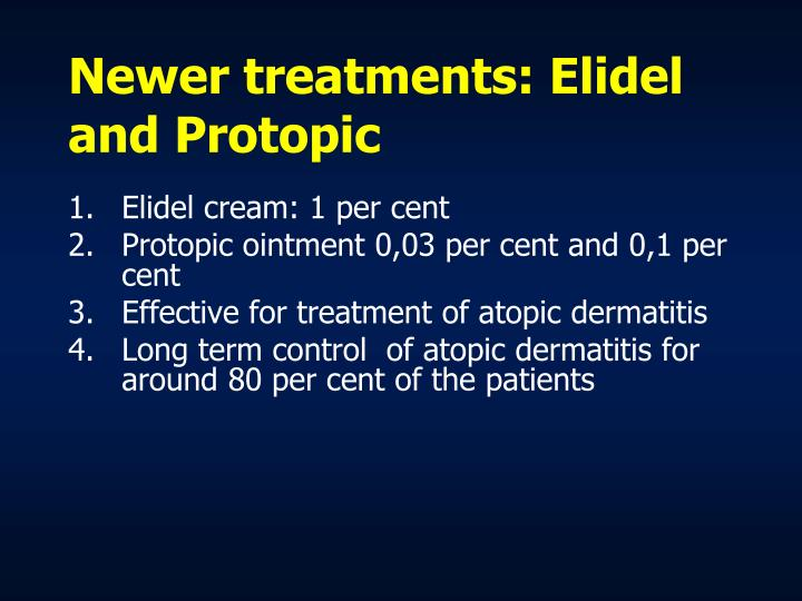 Newer treatments: Elidel and Protopic