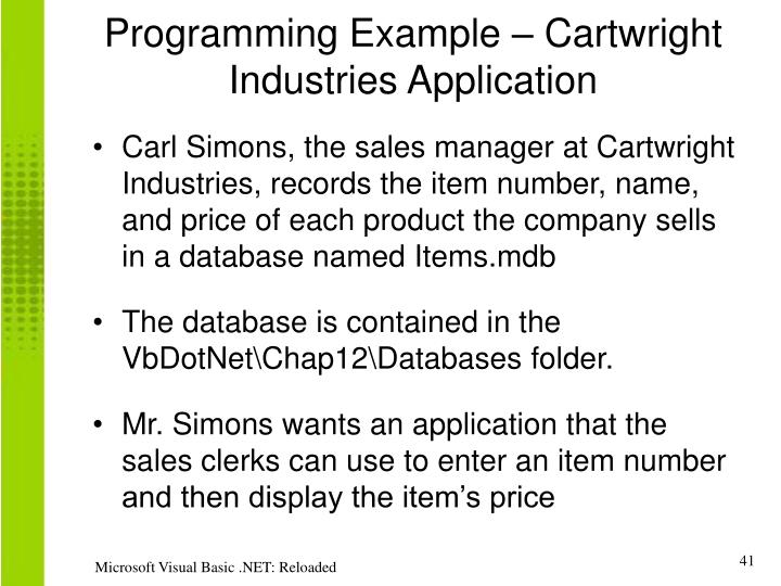 Programming Example – Cartwright  Industries Application