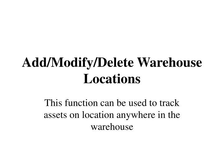 Add/Modify/Delete Warehouse Locations