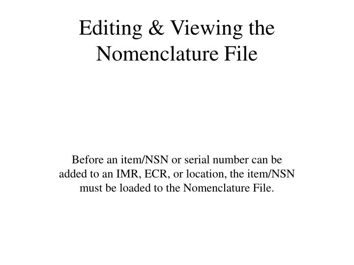 Editing & Viewing the Nomenclature File