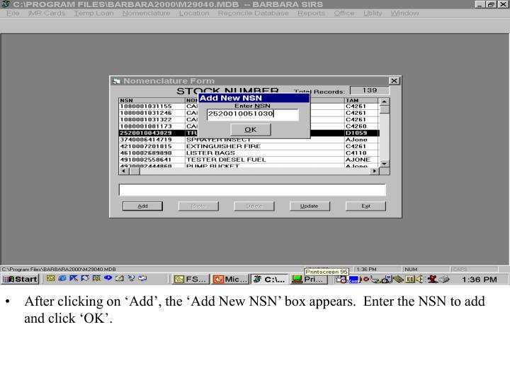 After clicking on 'Add', the 'Add New NSN' box appears.  Enter the NSN to add and click 'OK'.