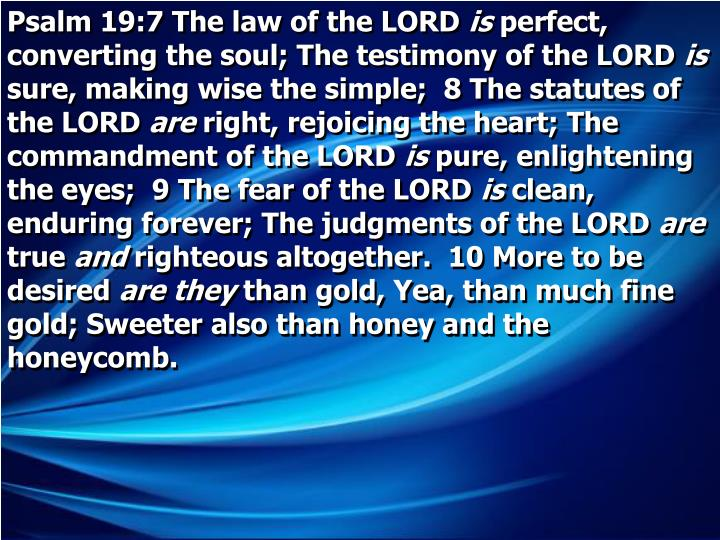 Psalm 19:7 The law of the LORD
