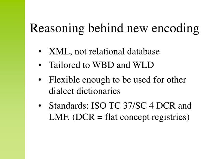 Reasoning behind new encoding