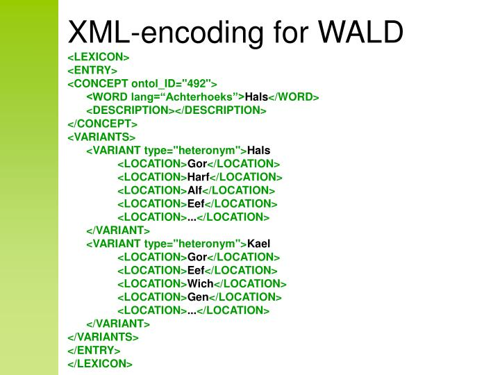 XML-encoding for WALD