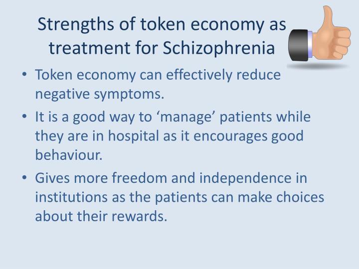 Strengths of token economy as treatment for Schizophrenia
