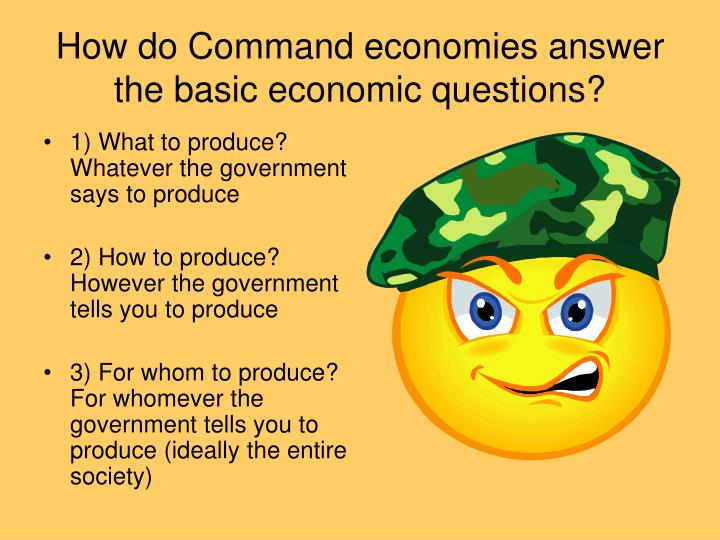 How do Command economies answer the basic economic questions?