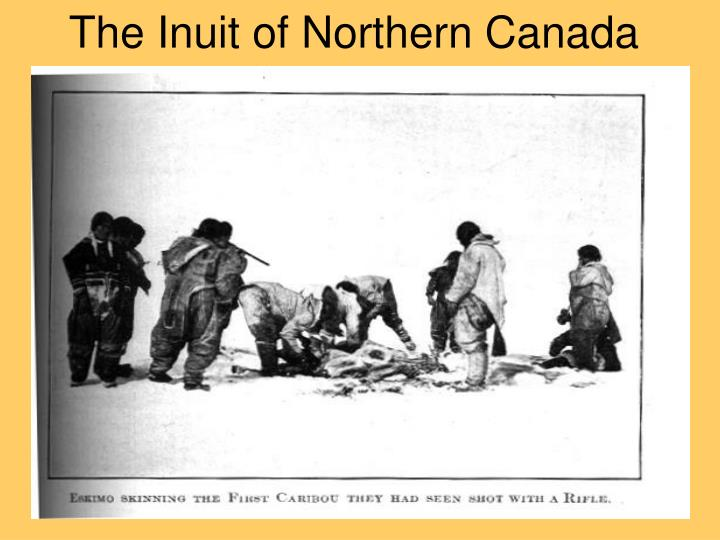 The Inuit of Northern Canada