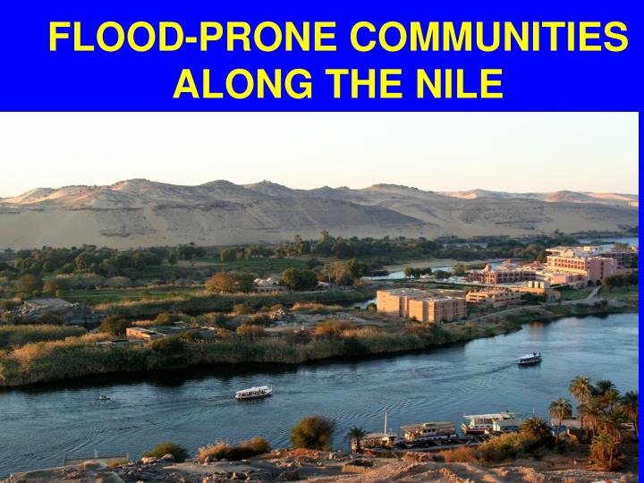 FLOOD-PRONE COMMUNITIES ALONG THE NILE