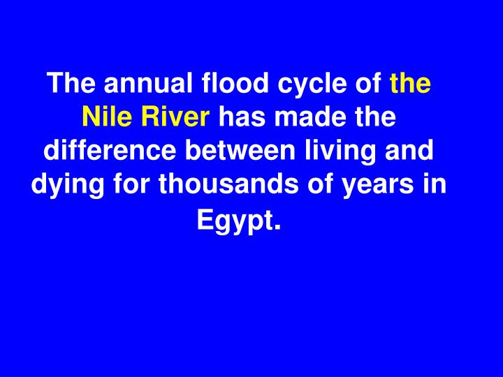The annual flood cycle of