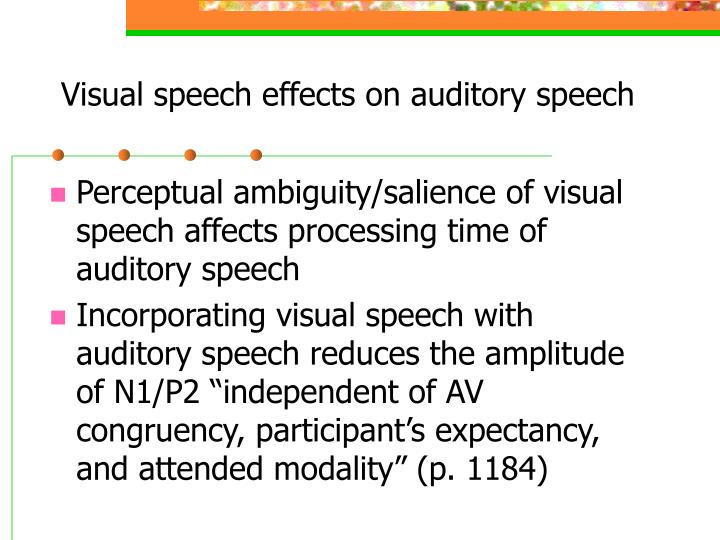 Visual speech effects on auditory speech
