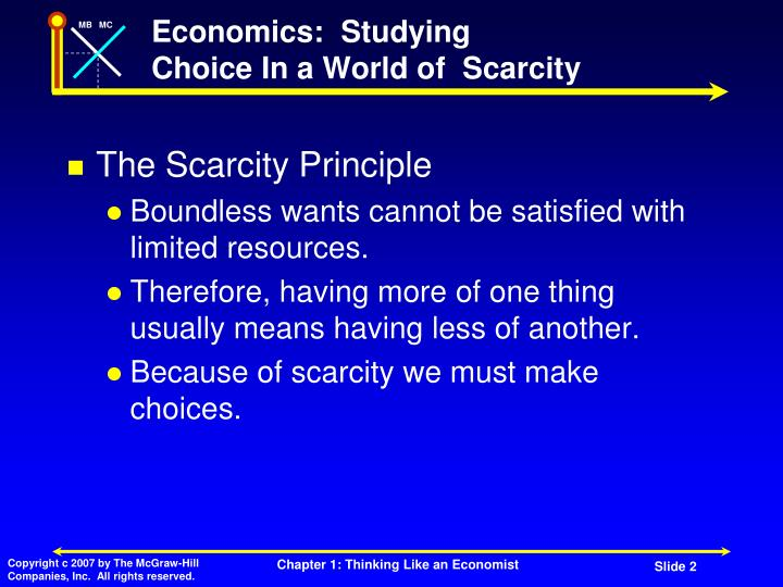 Economics studying choice in a world of scarcity