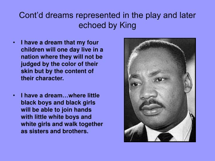 Cont'd dreams represented in the play and later echoed by King