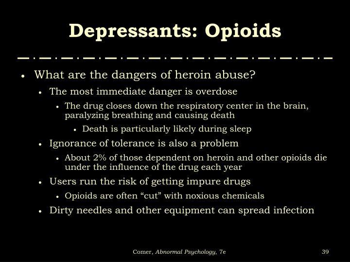 Depressants: Opioids
