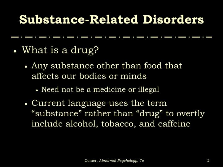 Substance related disorders1