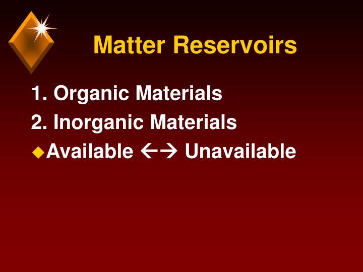 Matter Reservoirs