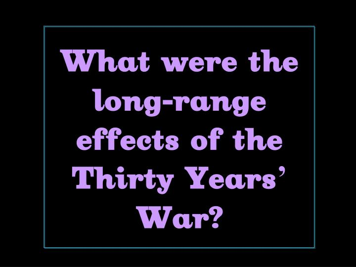 What were the long-range effects of the Thirty Years' War?