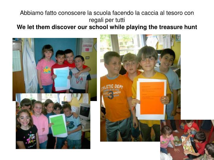 Abbiamo fatto conoscere la scuola facendo la caccia al tesoro con regali per tutti