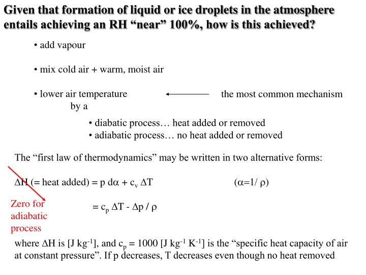 "Given that formation of liquid or ice droplets in the atmosphere entails achieving an RH ""near"" 100%, how is this achieved?"