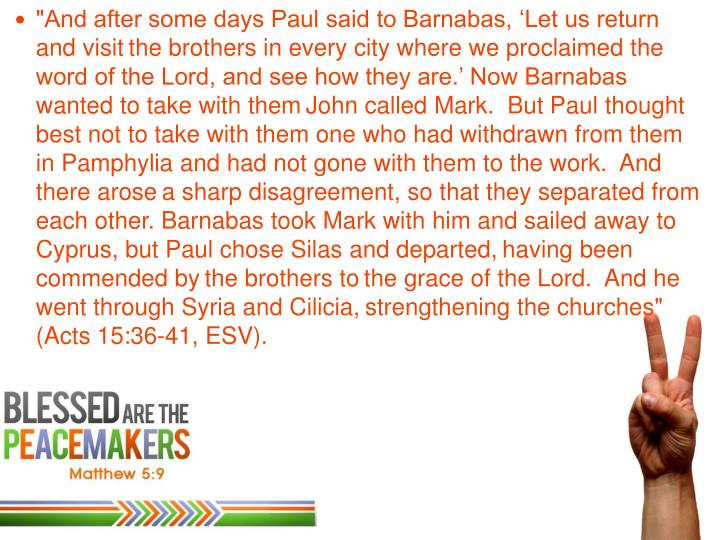 """And after some days Paul said to Barnabas, 'Let us return and visit"