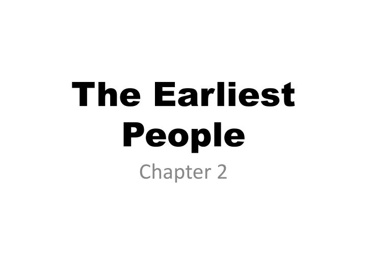 The earliest people