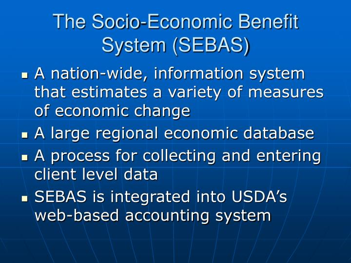 The Socio-Economic Benefit System (SEBAS)