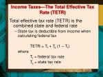 income taxes the total effective tax rate tetr