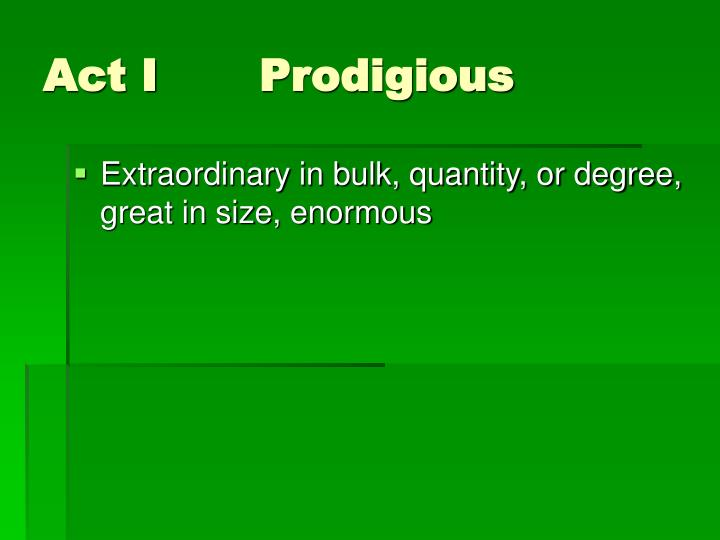 Act IProdigious