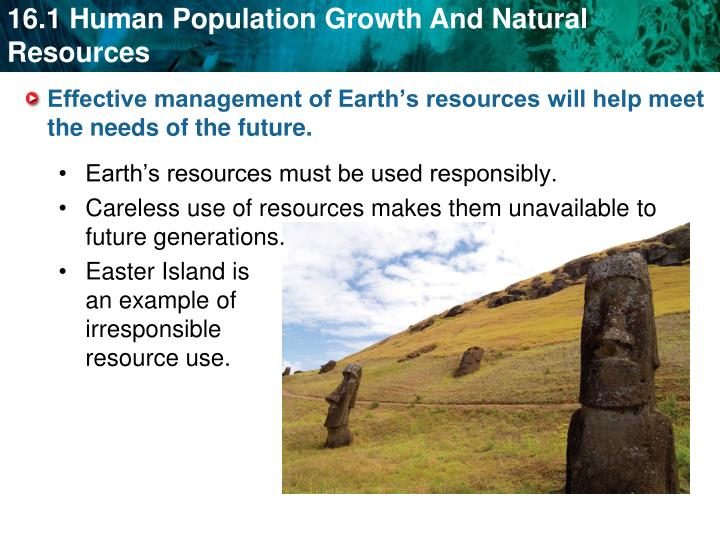 Effective management of Earth's resources will help meet the needs of the future.