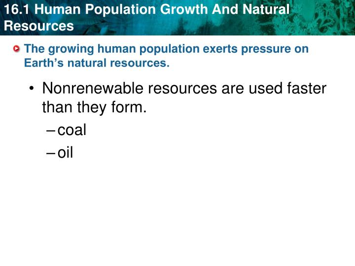 The growing human population exerts pressure on Earth's natural resources.