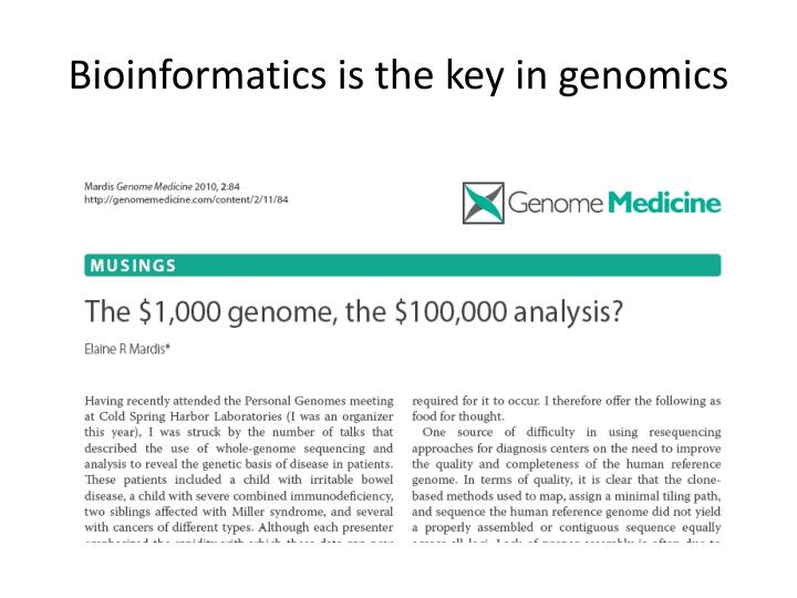 Bioinformatics is the key in genomics