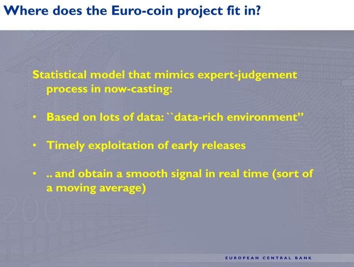 Where does the Euro-coin project fit in?