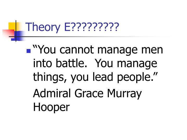 Theory E?????????