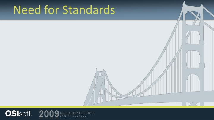 Need for Standards