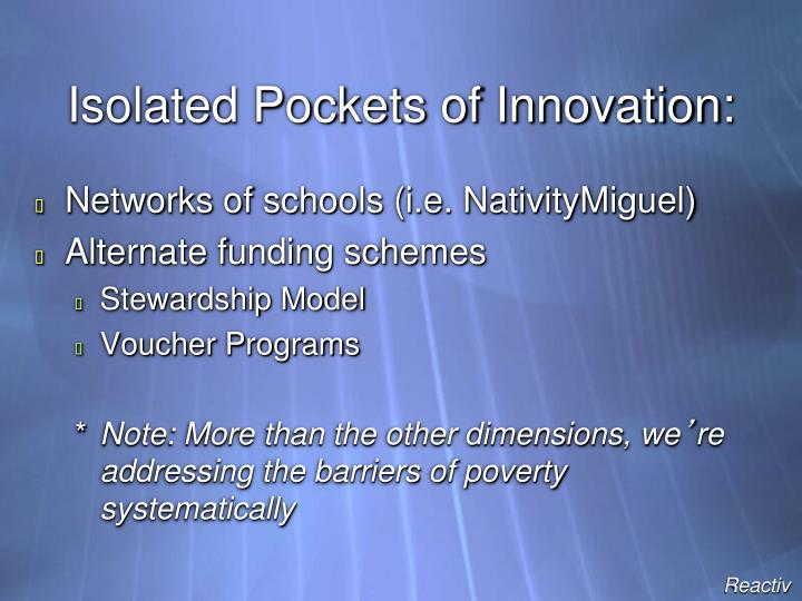 Isolated Pockets of Innovation: