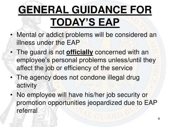 GENERAL GUIDANCE FOR TODAY'S EAP