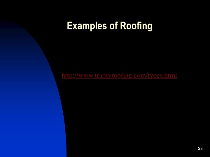 Examples of Roofing