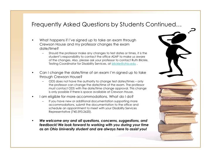 Frequently Asked Questions by Students Continued…