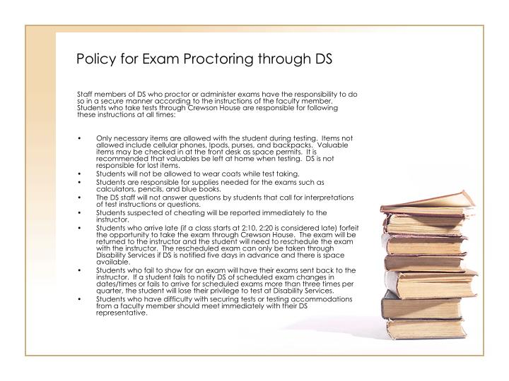 Policy for Exam Proctoring through DS