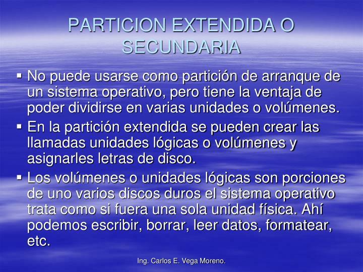 PARTICION EXTENDIDA O SECUNDARIA