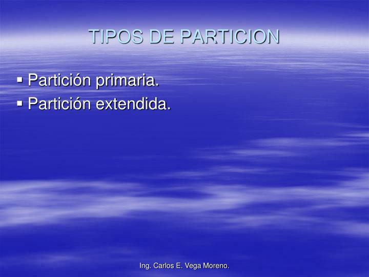 TIPOS DE PARTICION